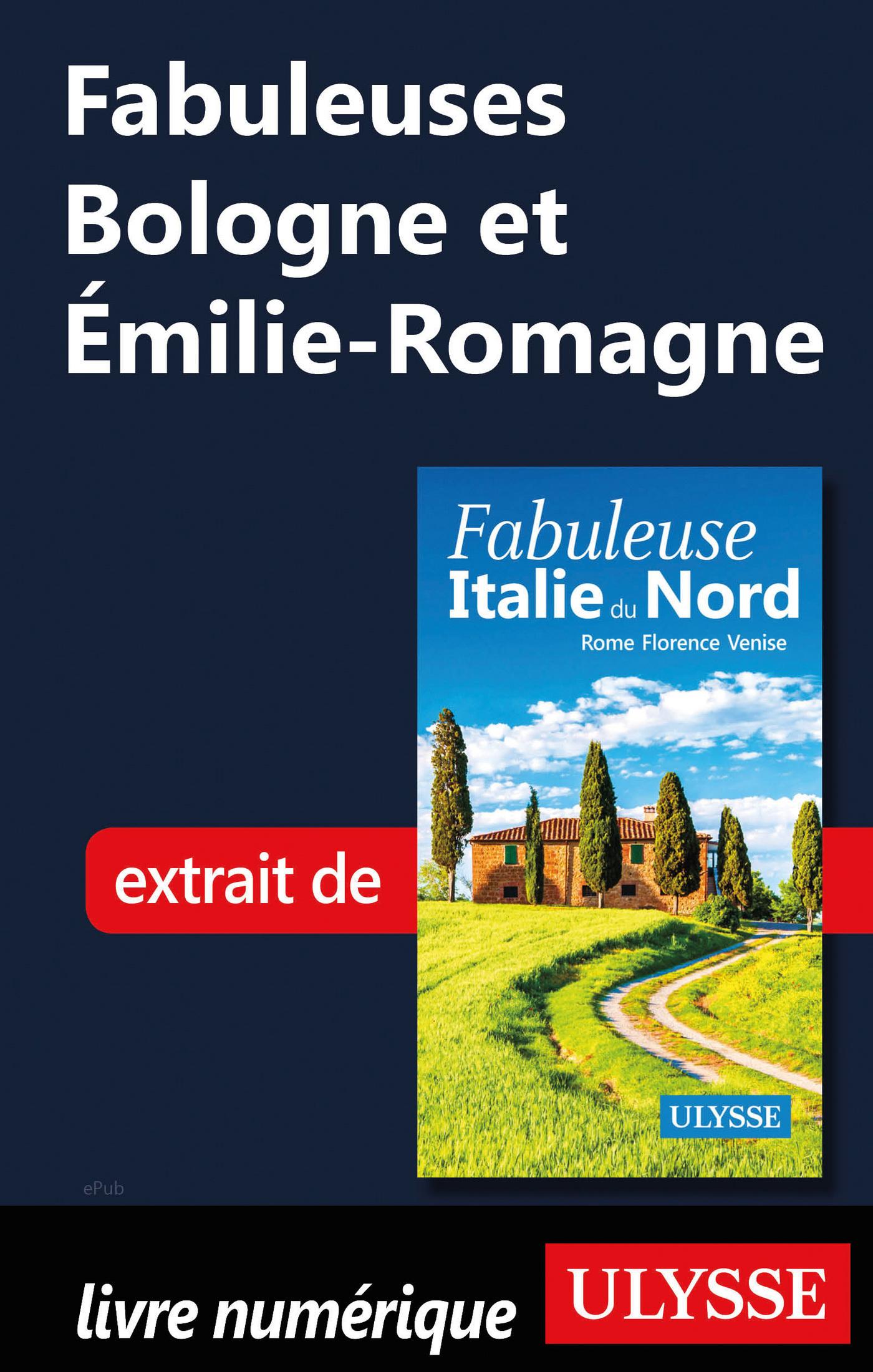 Fabuleuses Bologne et Emilie-Romagne (Italie du Nord)