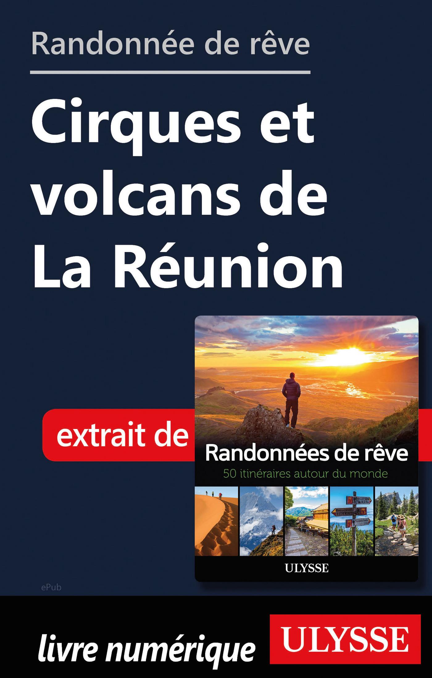 Randonnée de rêve - Cirques et volcans de La Réunion