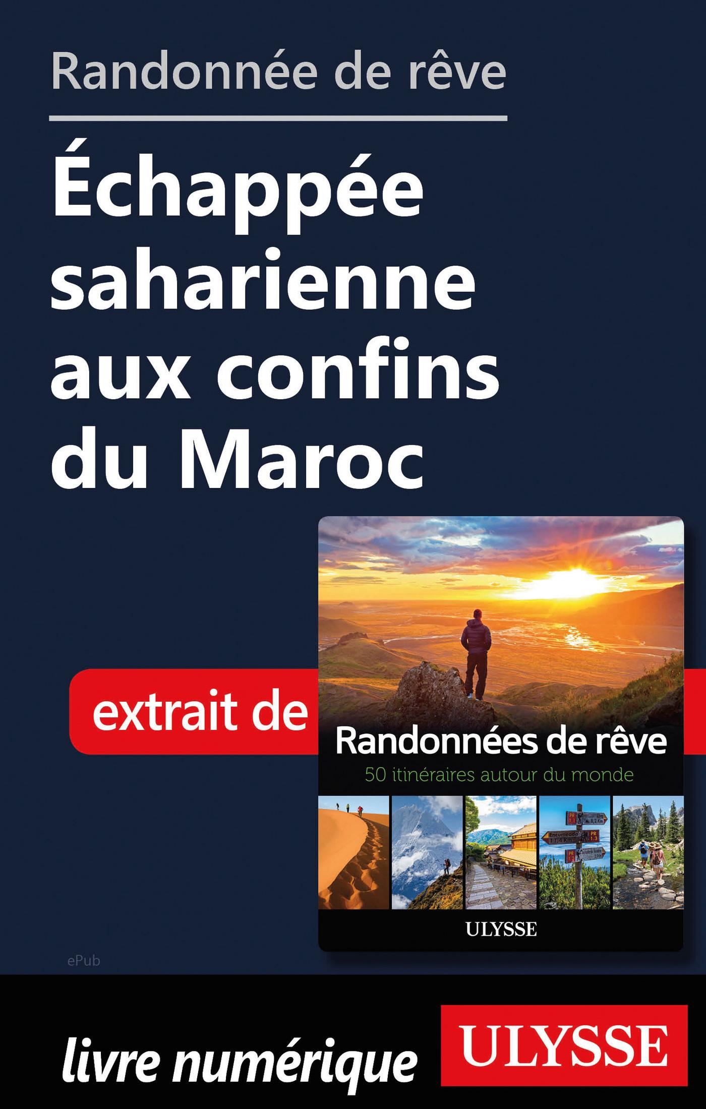 Randonnée de rêve - Echappée saharienne aux confins du Maroc