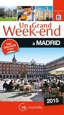 UN GRAND WEEK-END A MADRID 2015