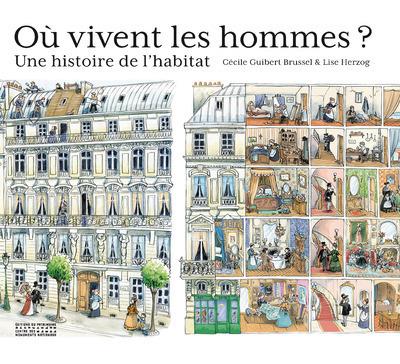 OU VIVENT LES HOMMES ? UNE HISTOIRE DE L'HABITAT