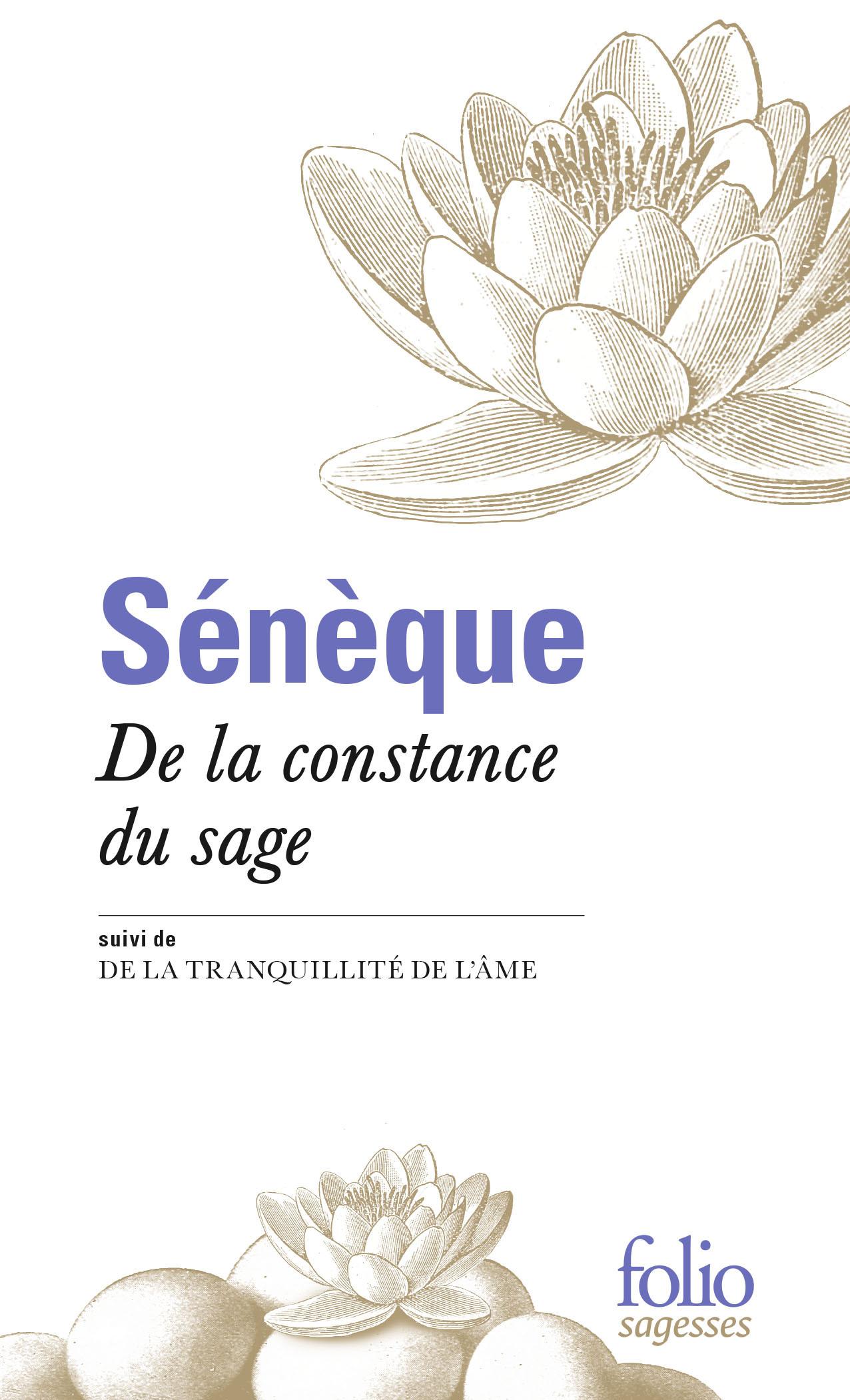 DE LA CONSTANCE DU SAGE/DE LA TRANQUILLITE DE L'AME