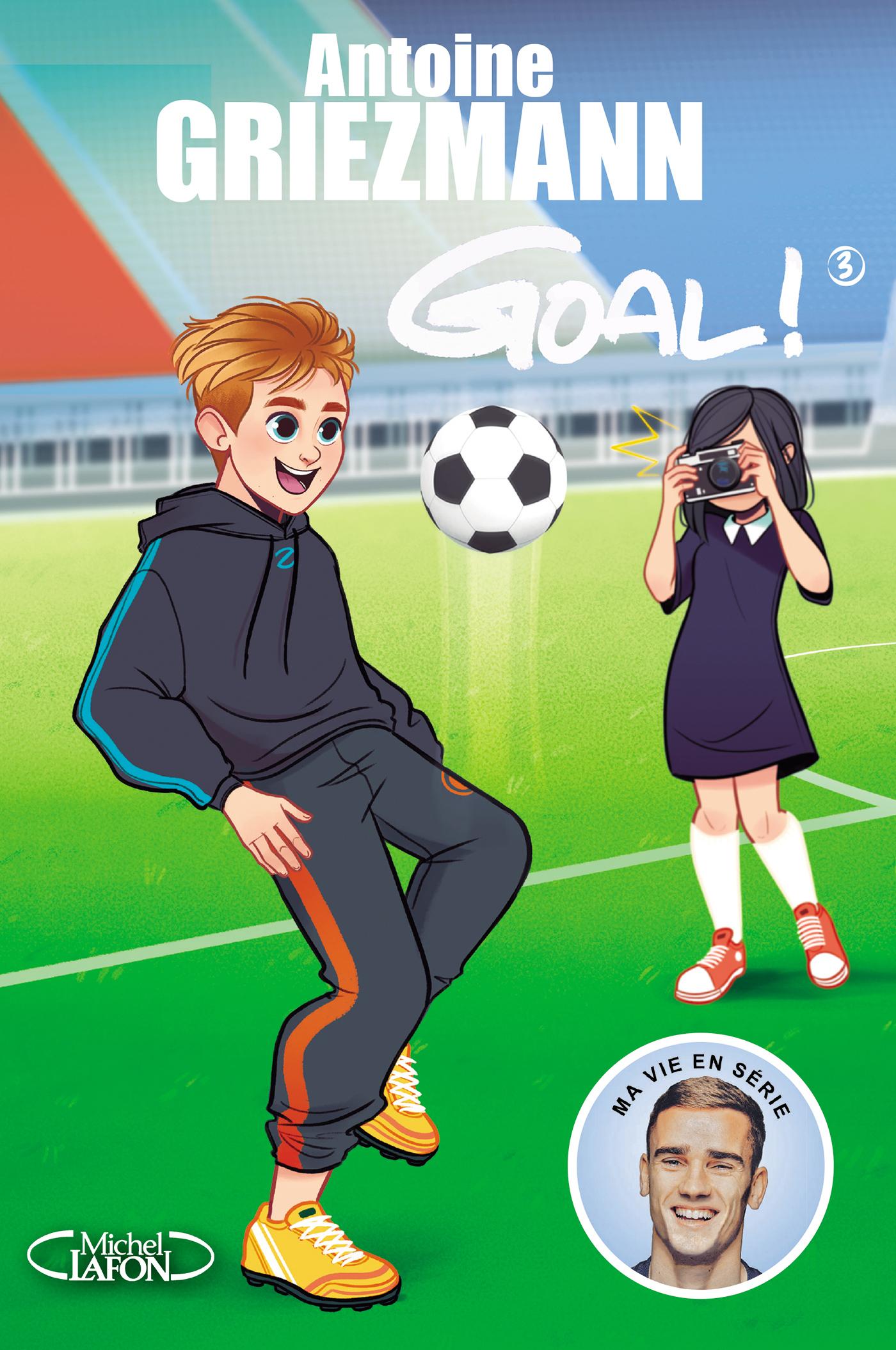 Goal ! - tome 3 L'avenir au bout du pied