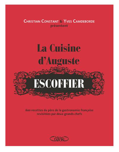 LA CUISINE D'AUGUSTE ESCOFFIER
