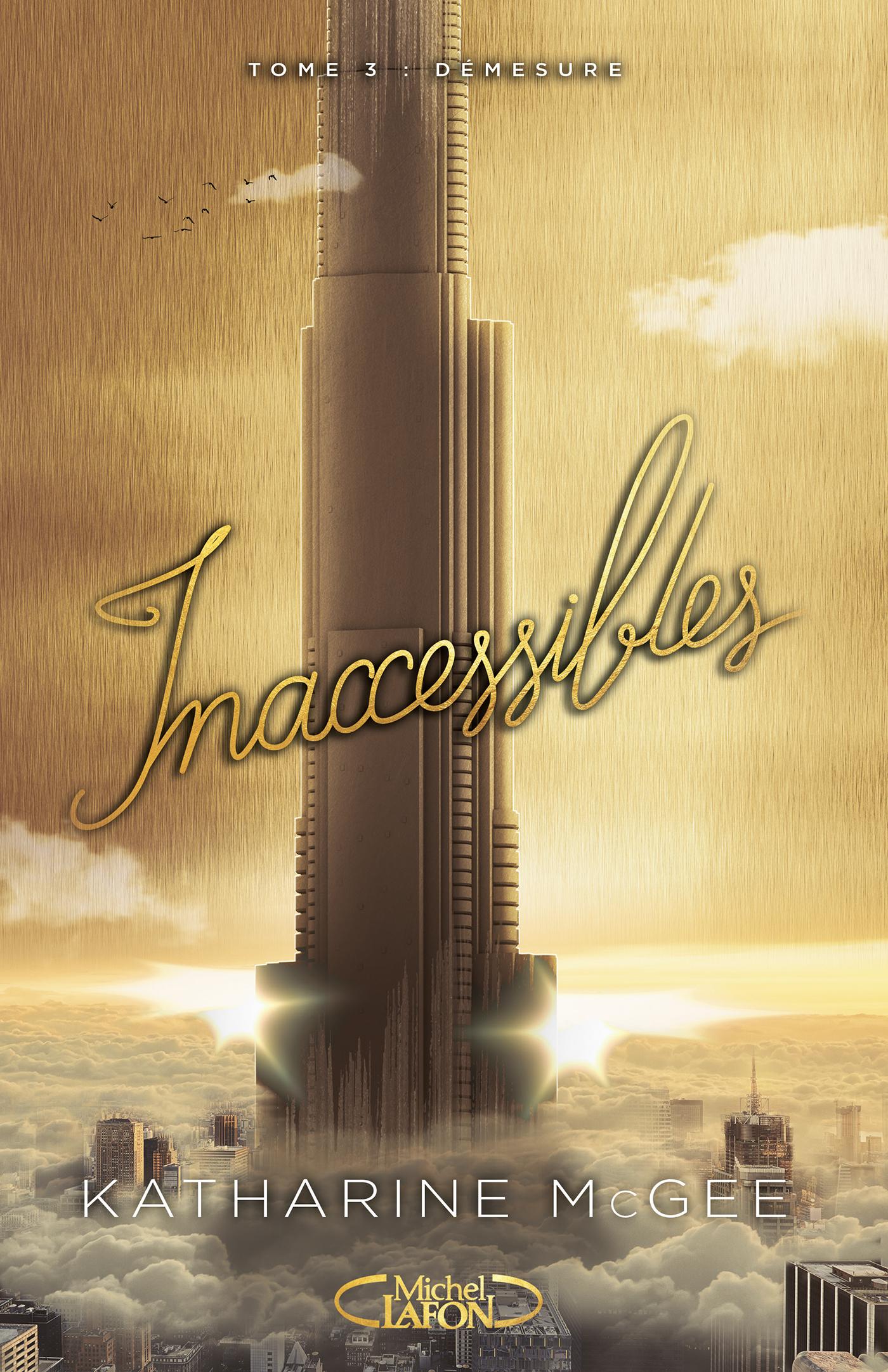 Inaccessibles - tome 3 Démesure