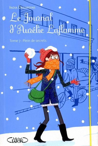 LE JOURNAL D'AURELIE LAFLAMME T07 PLEIN DE SECRETS