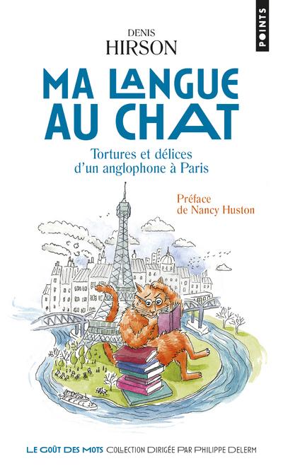 MA LANGUE AU CHAT - TORTURES ET DELICES D'UN ANGLOPHONE A PARIS