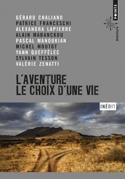 L'AVENTURE, LE CHOIX D'UNE VIE