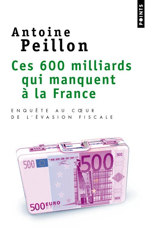 CES 600 MILLIARDS QUI MANQUENT A LA FRANCE. ENQUETE AU COEUR DE L'EVASION FISCALE