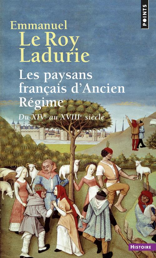 LES PAYSANS FRANCAIS D'ANCIEN REGIME. DU XIVE AU XVIIIE SIECLE