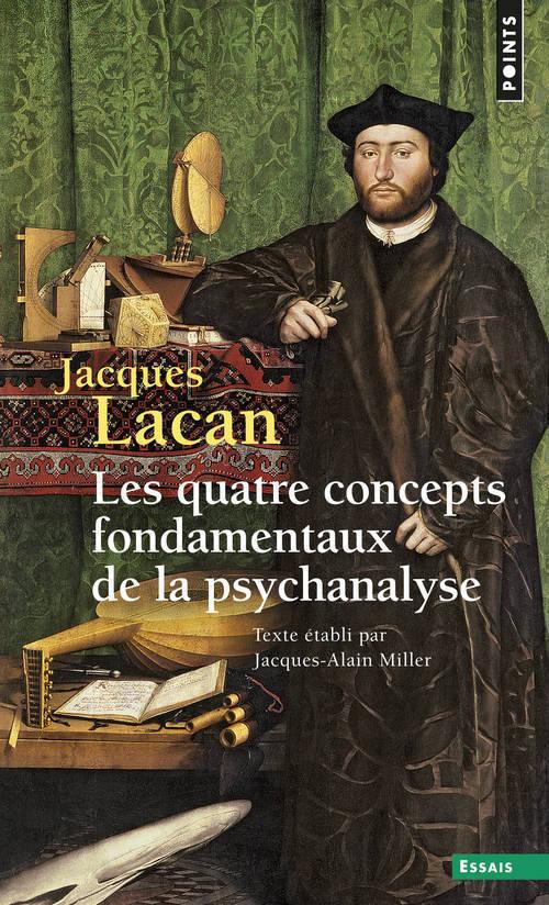 LE SEMINAIRE - TOME 11 LES QUATRE CONCEPTS FONDAMENTAUX DE LA PSYCHANALYSE