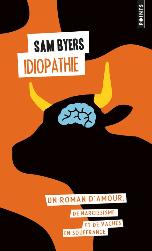 IDIOPATHIE - UN ROMAN D'AMOUR, DE NARCISSISME ET DE VACHES EN SOUFFRANCE
