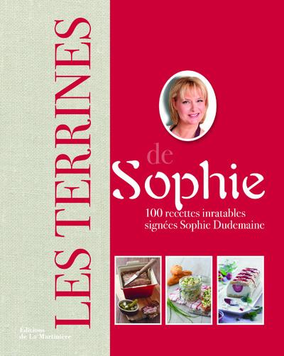 LES TERRINES DE SOPHIE. 100 RECETTES INRATABLES SIGNEES SOPHIE DUDEMAINE