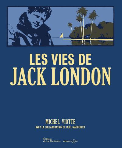 LES VIES DE JACK LONDON