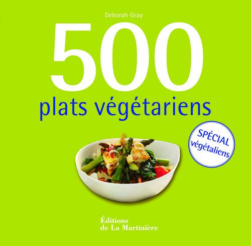 500 PLATS VEGETARIENS. SPECIAL VEGETALIENS