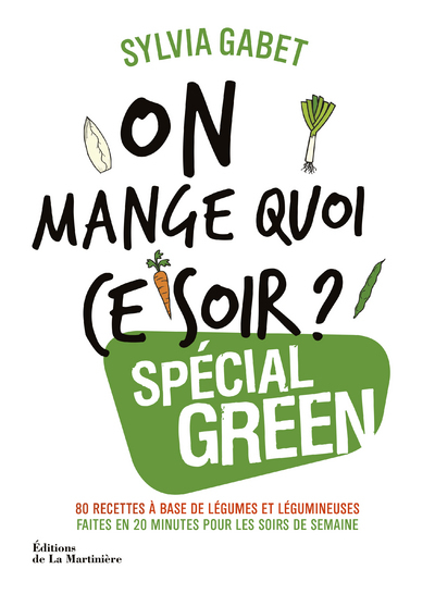ON MANGE QUOI CE SOIR ? SPECIAL GREEN