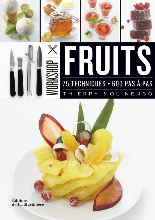 WORKSHOP FRUITS. 75 TECHNIQUES, 600 PAS A PAS