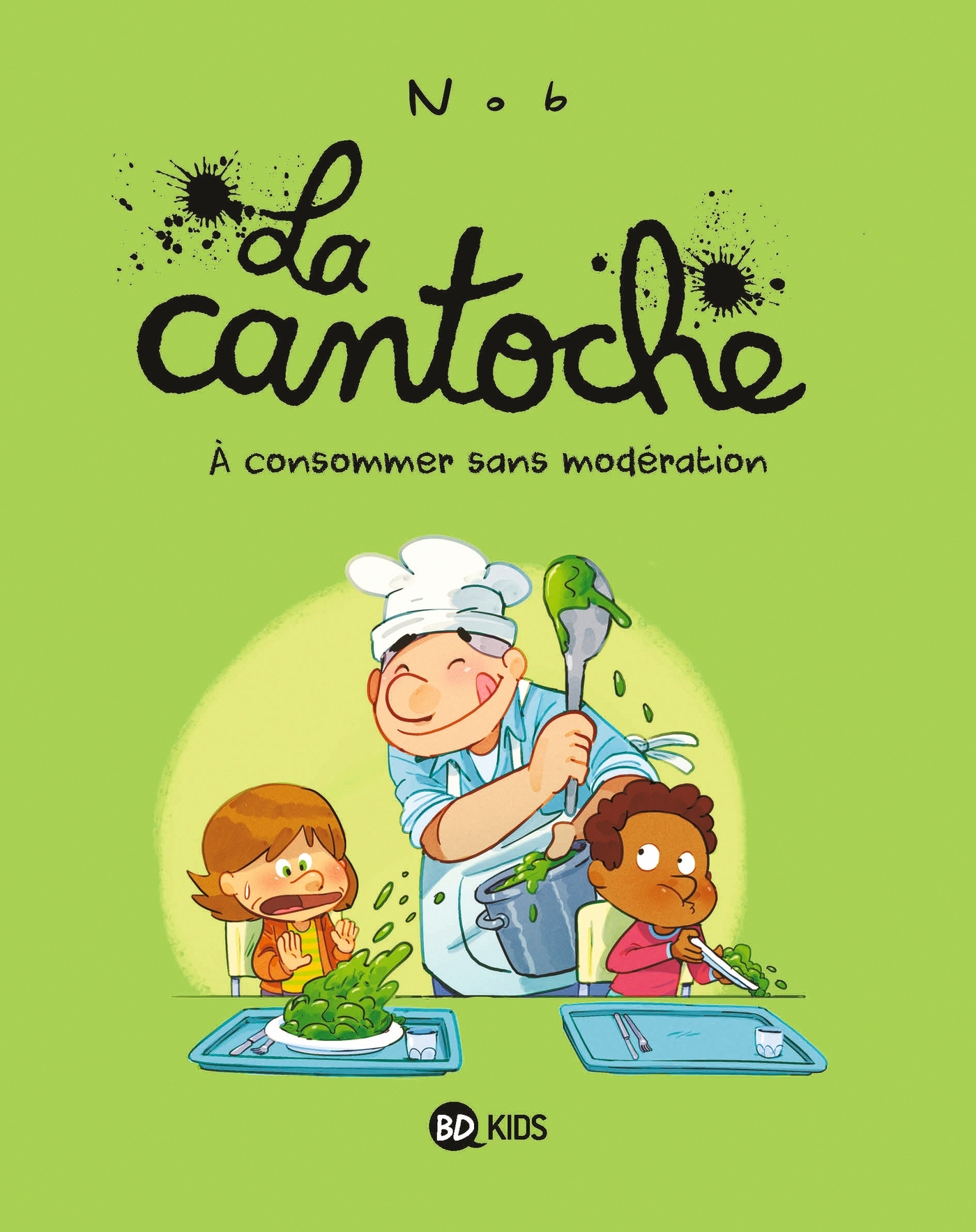 LA CANTOCHE, TOME 03 - A CONSOMMER SANS MODERATION