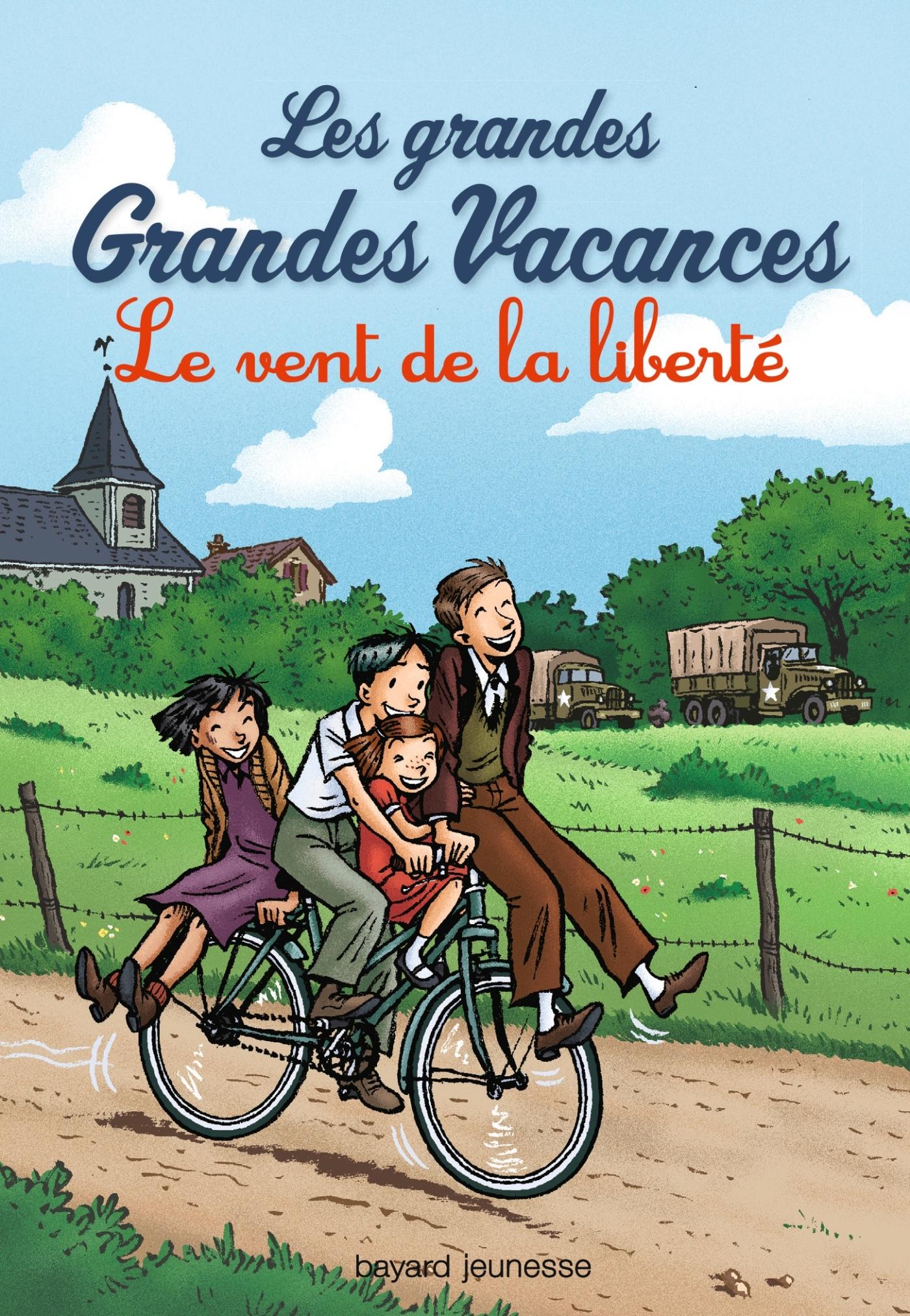 LES GRANDES GRANDES VACANCES, TOME 04 - LE VENT DE LA LIBERTE