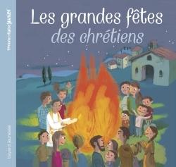 LES GRANDES FETES DES CHRETIENS