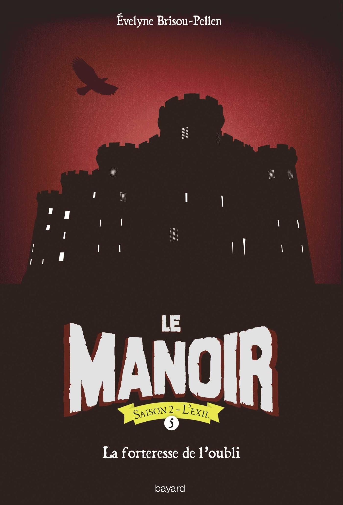 LE MANOIR SAISON 2, TOME 05 - LA FORTERESSE DE L'OUBLI