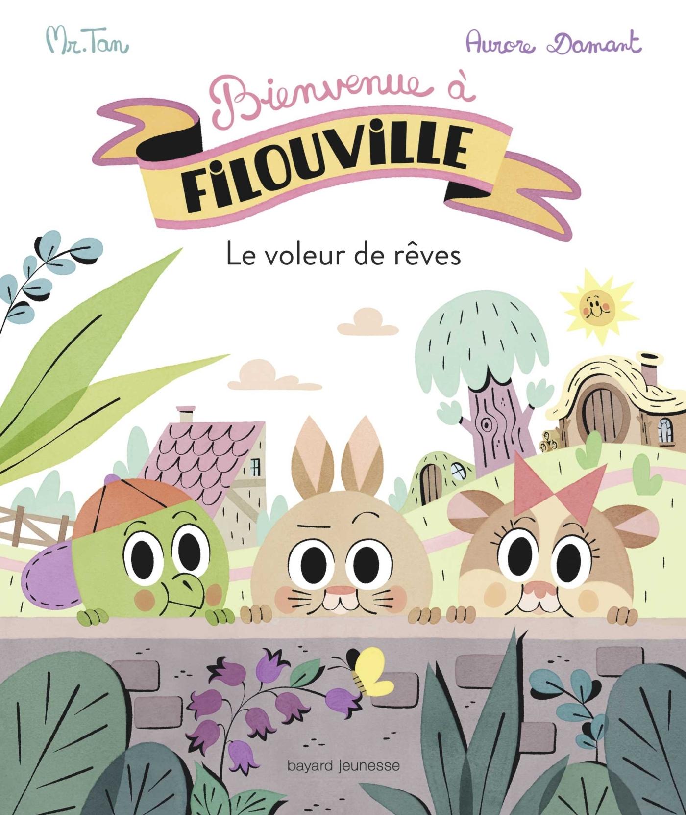 BIENVENUE A FILOUVILLE, TOME 01 - LE VOLEUR DE REVES