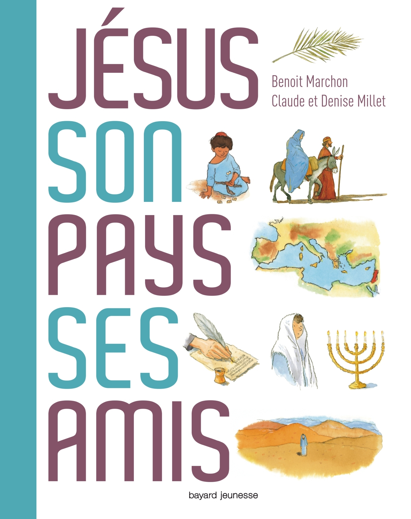 JESUS, SON PAYS, SES AMIS