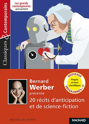 N.165 BERNARD WERBER PRESENTE 20 RECITS D'ANTICIPATION ET SCIENCE FICTION