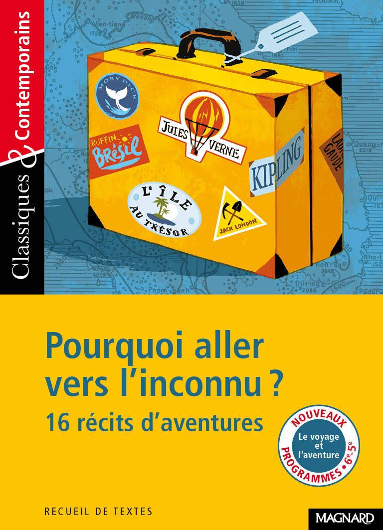 N.185 POURQUOI ALLER VERS L'INCONNU ? 16 RECITS D'AVENTURES