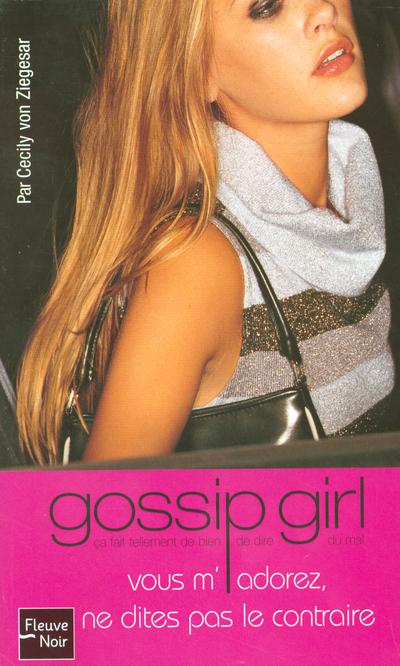 GOSSIP GIRL - NUMERO 2 VOUS M'ADOREZ NE DITES PAS LE CONTRAIRE -POCHE- - VOL2