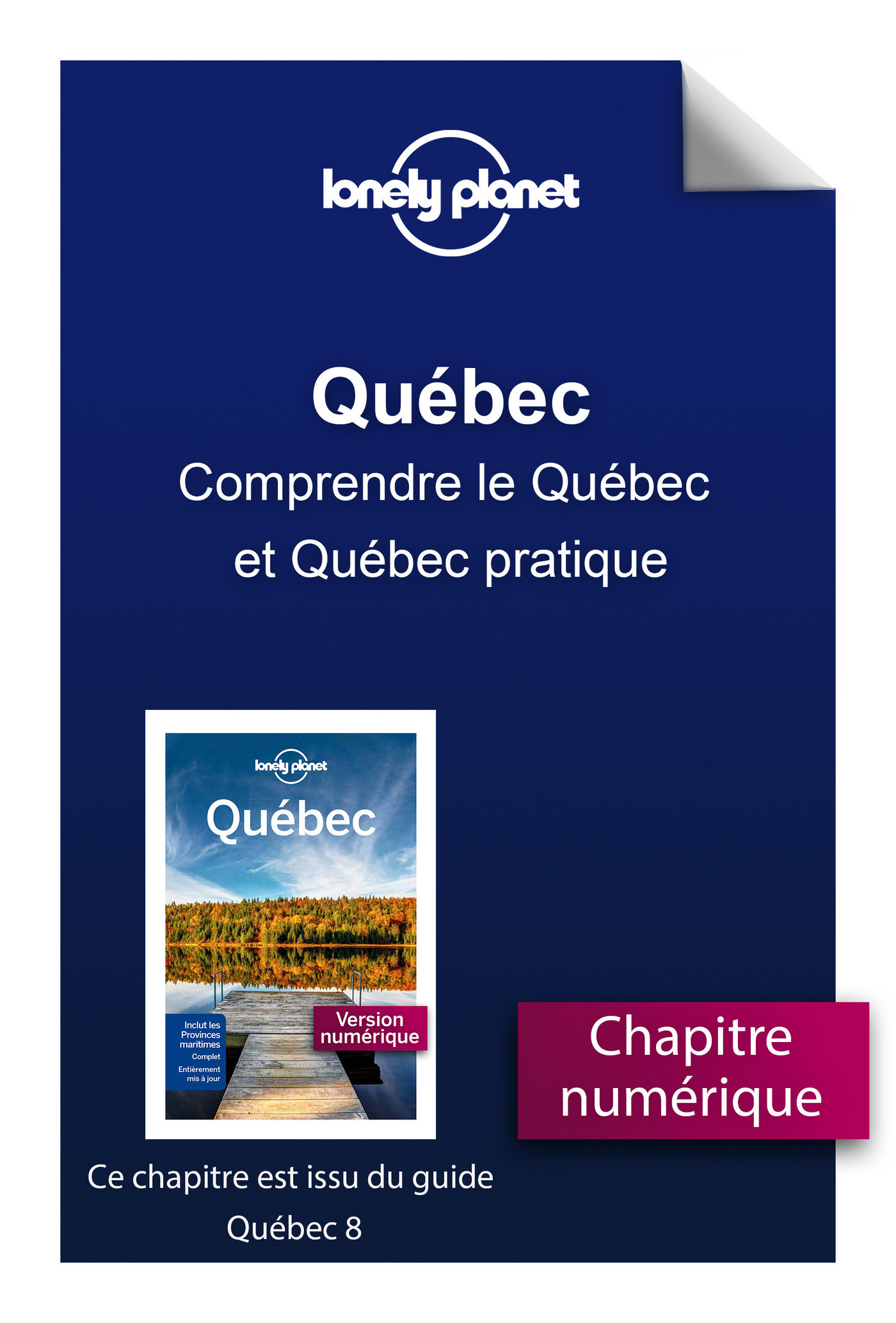 Québec - Comprendre le Québec et Québec pratique