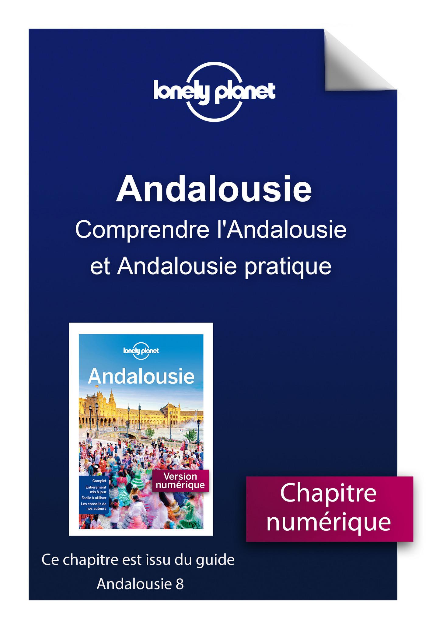 Andalousie - Comprendre l'Andalousie et Andalousie pratique