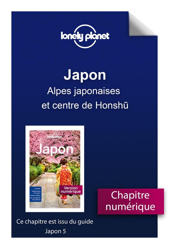 Japon - Alpes japonaises et centre de Honshu