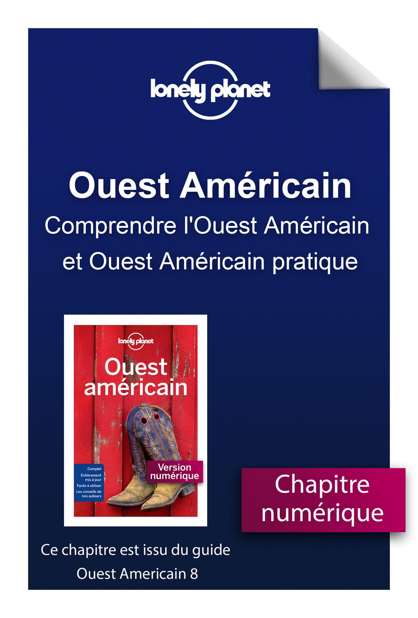 Ouest Américain - Comprendre l'Ouest Américain et Ouest Américain pratique