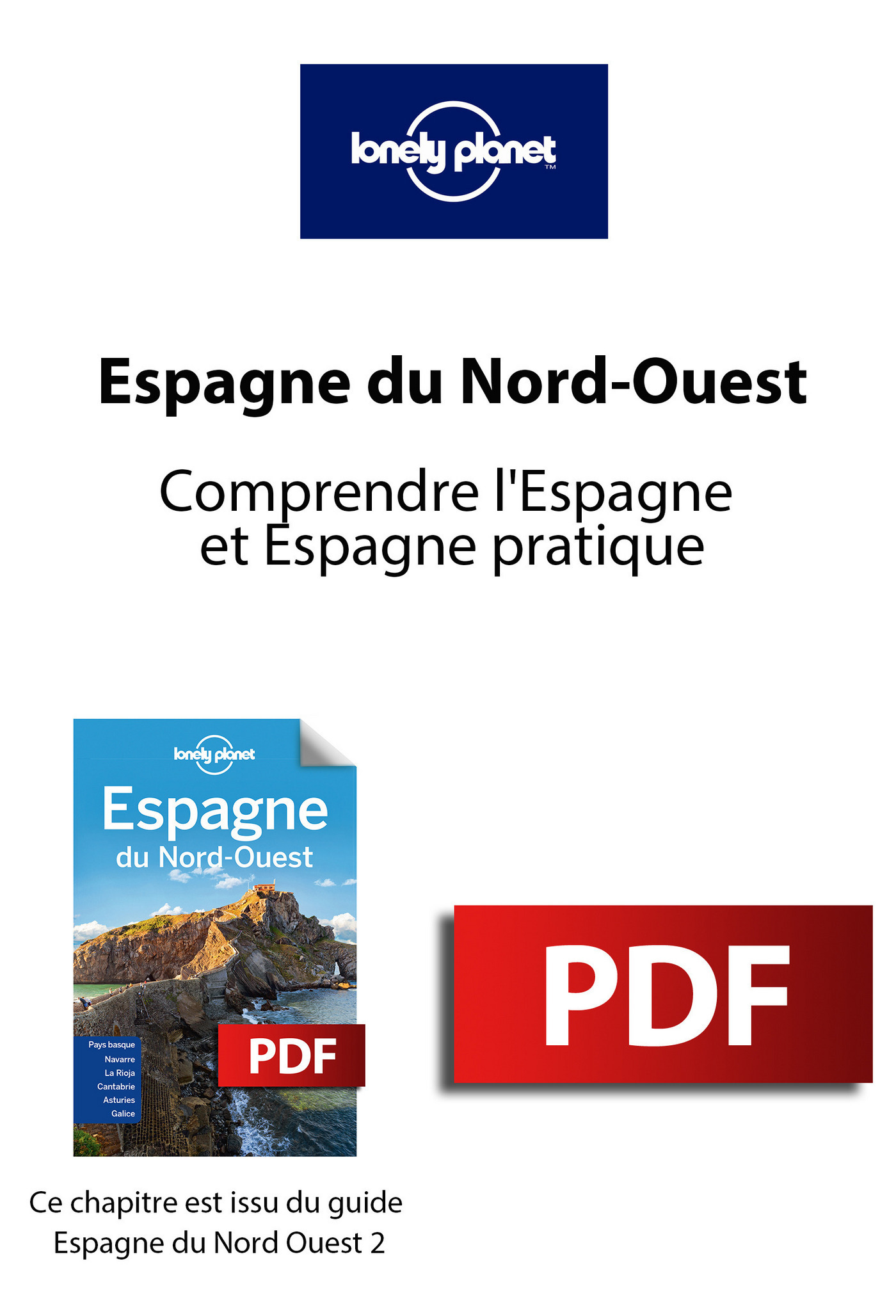 Espagne du Nord-Ouest - Comprendre l'Espagne et Espagne pratique