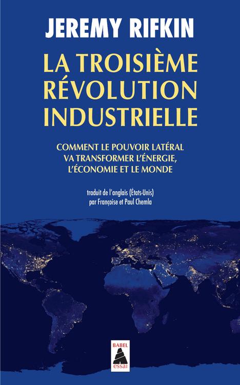 LA TROISIEME REVOLUTION INDUSTRIELLE BABEL 1212 - COMMENT LE POUVOIR LATERAL VA TRANSFORMER L'ENERGI