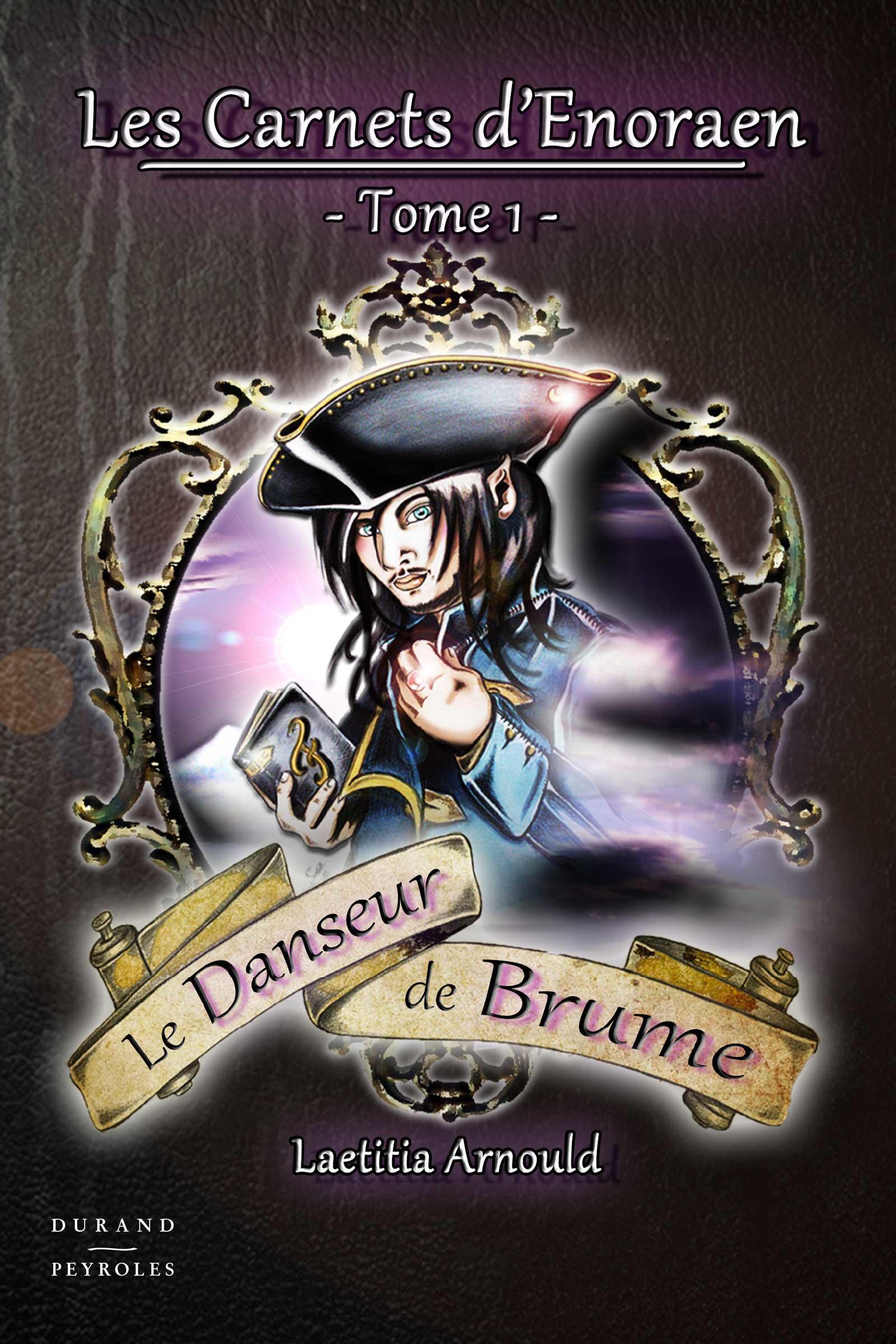 Les Carnets d'Enoraen - Tome 1, LE DANSEUR DE BRUME