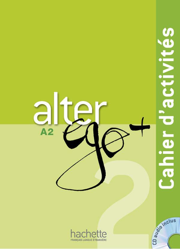 ALTER EGO + 2 : CAHIER D'ACTIVITES