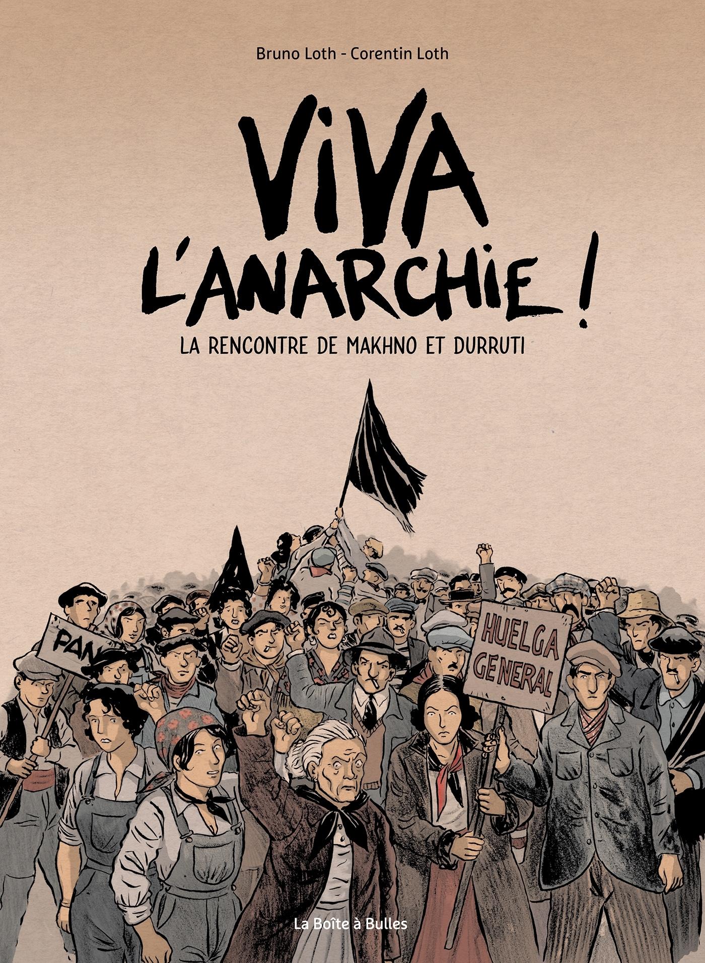 VIVA L'ANARCHIE VOL.1 - LA RENCONTRE DE MAKHNO ET DURRUTI