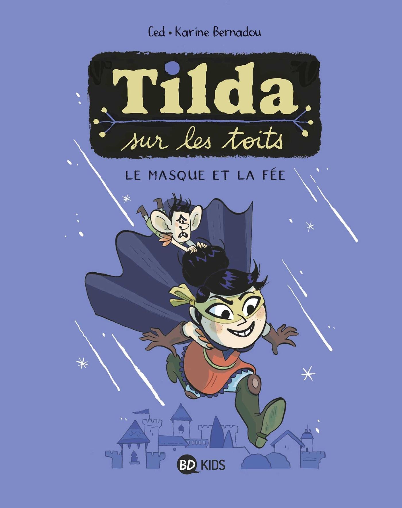 TILDA SUR LES TOITS, TOME 01 - LE MASQUE ET LA FEE