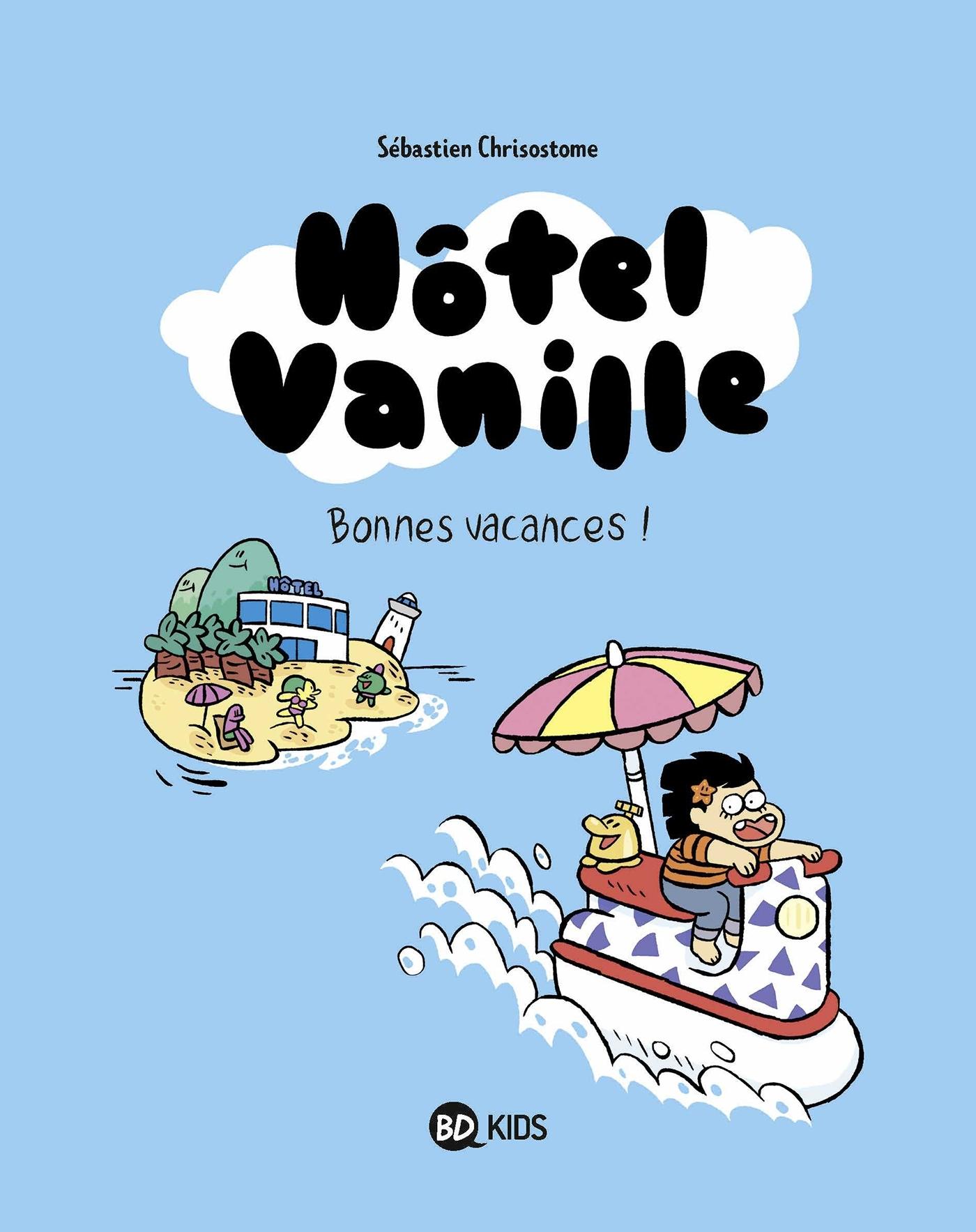 HOTEL VANILLE, TOME 01 - BONNES VACANCES !