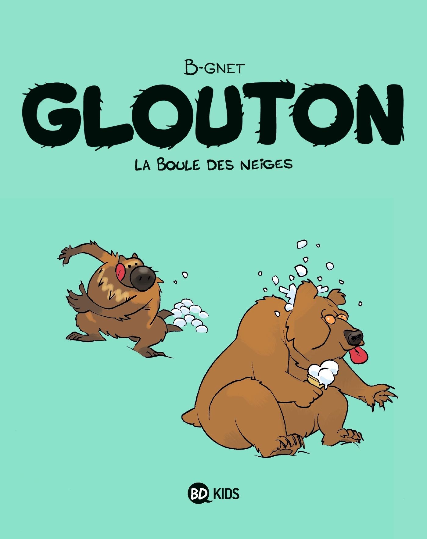 GLOUTON, TOME 02 - LA BOULE DES NEIGES
