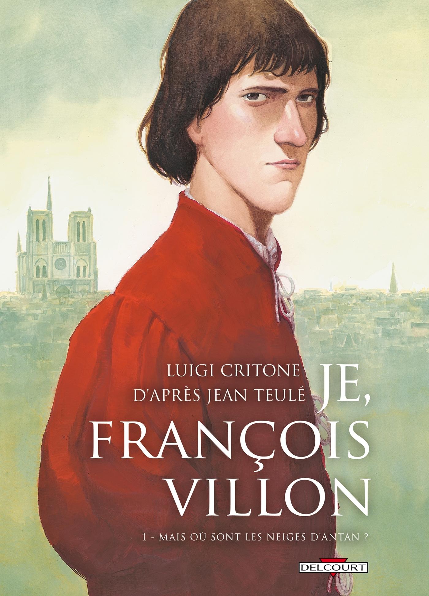 JE, FRANCOIS VILLON T01 MAIS OU SONT LES N...