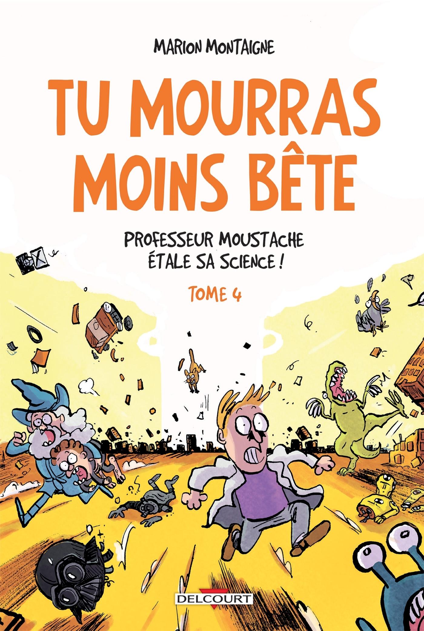 TU MOURRAS MOINS BETE T4 - PROFESSEUR MOUSTACHE ETALE SA SCIENCE !
