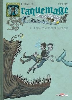 TRAQUEMAGE T02. LE CHANT VASEUX DE LA SIRENE