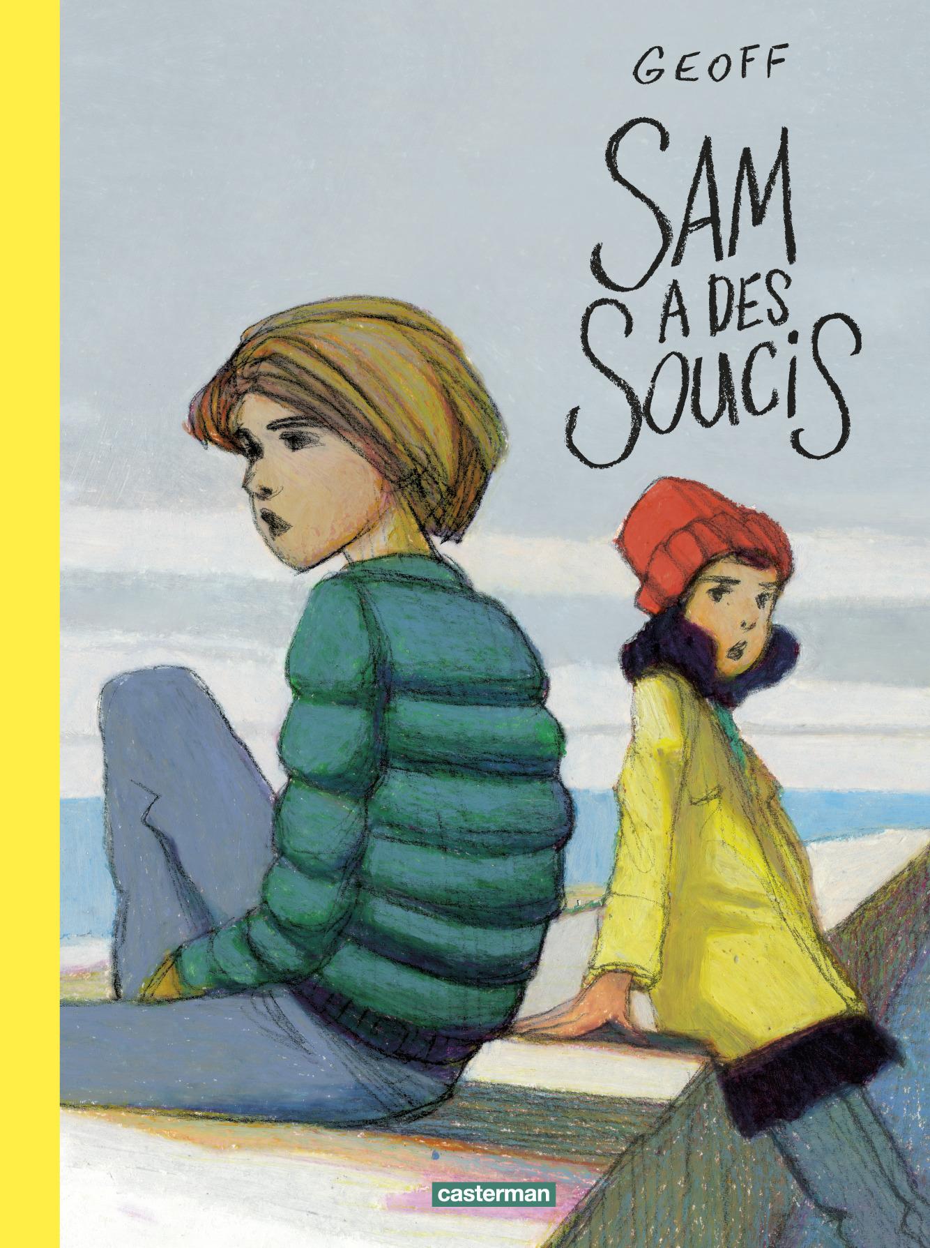SAM A DES SOUCIS