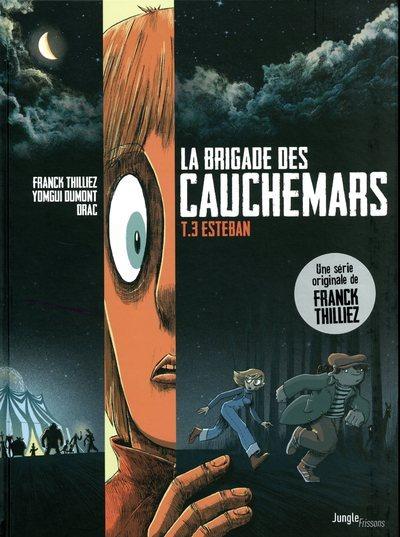 LA BRIGADE DES CAUCHEMARS - TOME 3 ESTEBAN - VOL03