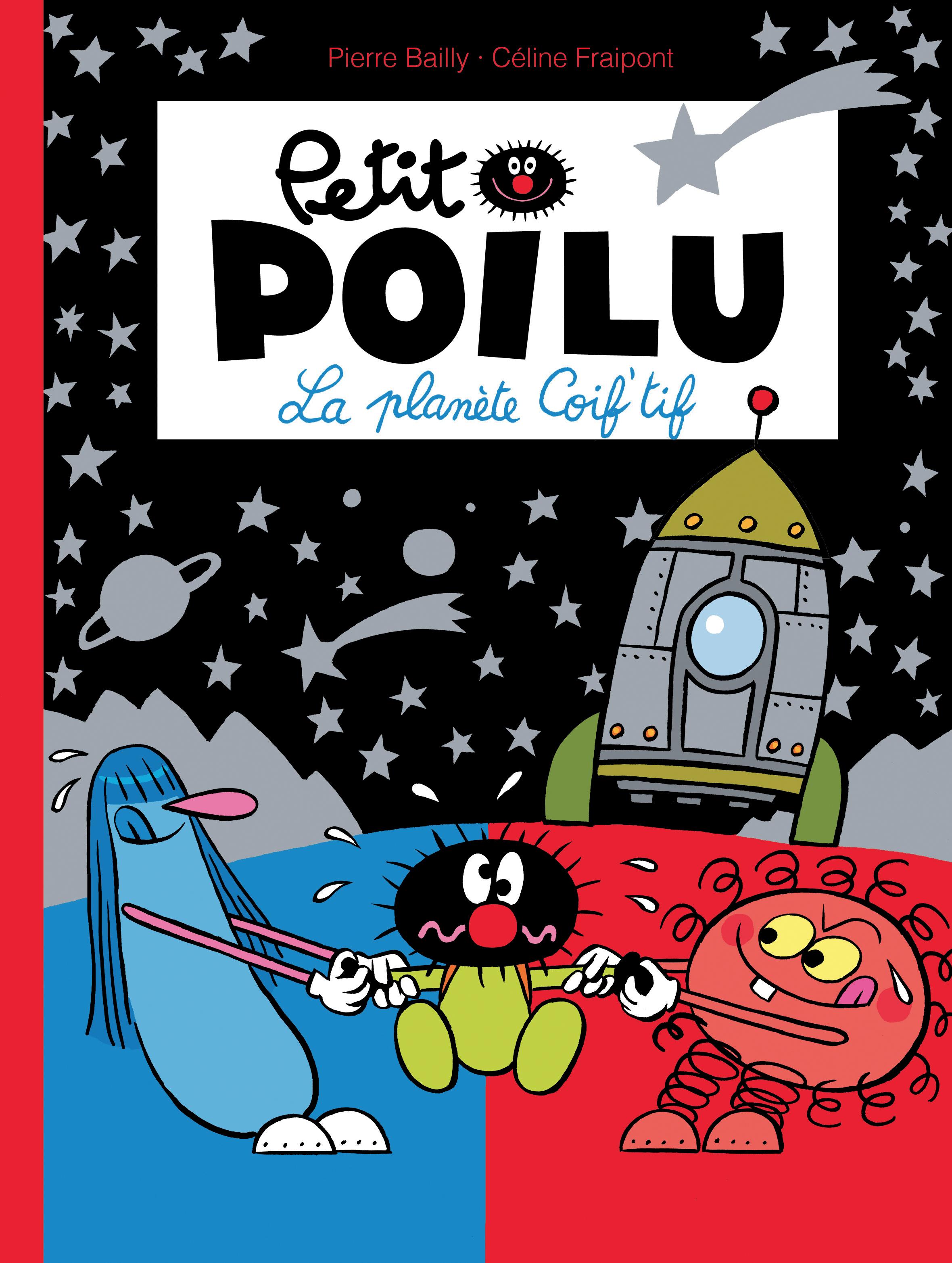 PETIT POILU - TOME 12 - LA PLANETE COIF'TIF
