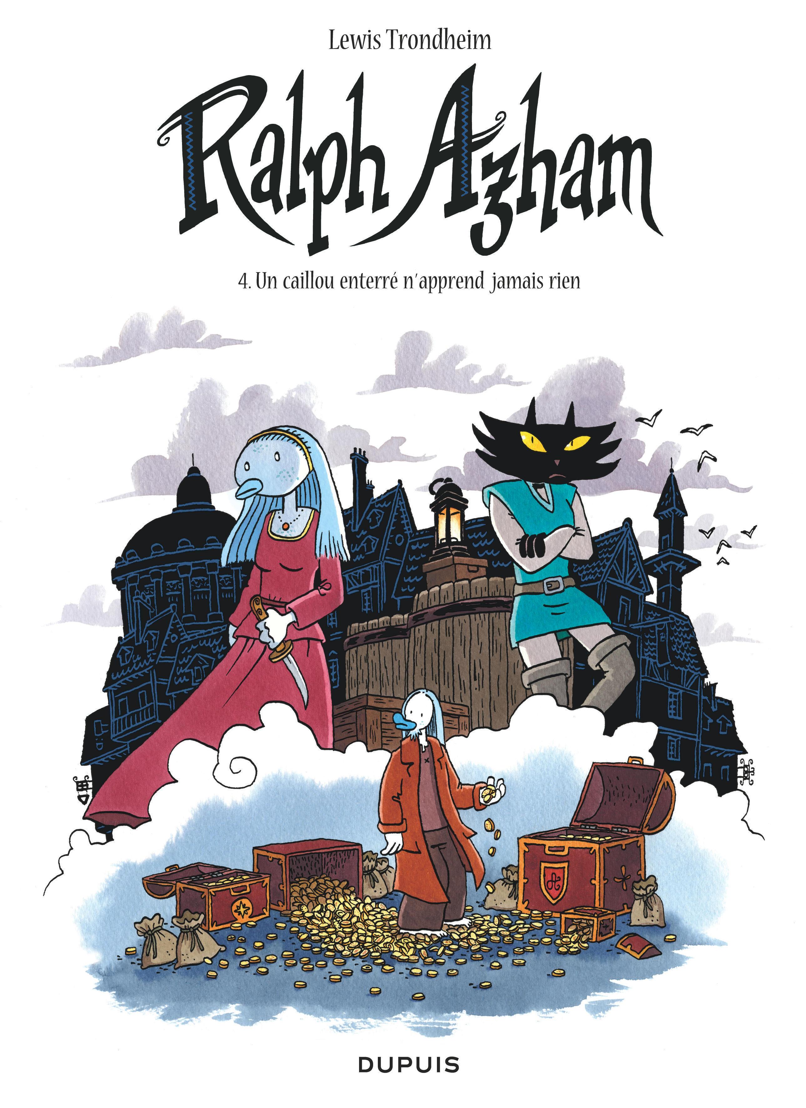 RALPH AZHAM - TOME 4 - UN CAILLOU ENTERRE N'APPREND JAMAIS RIEN