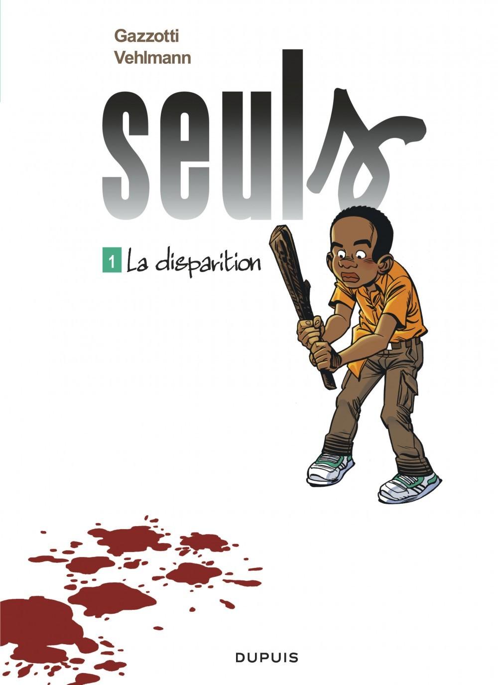 SEULS - TOME 1 - LA DISPARITION